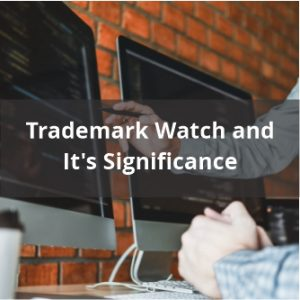 Trademark watch and Its Significance