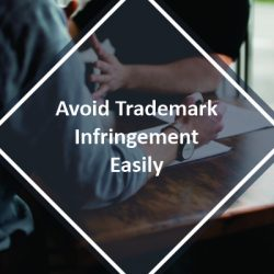 Avoid Trademark Infringement Easily