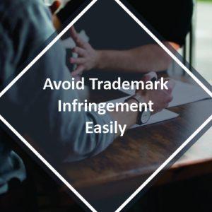 Avoid Trademark Infringement Easily