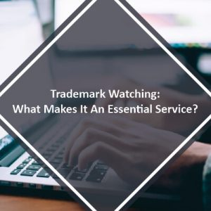 Trademark Watching What Makes It An Essential Service